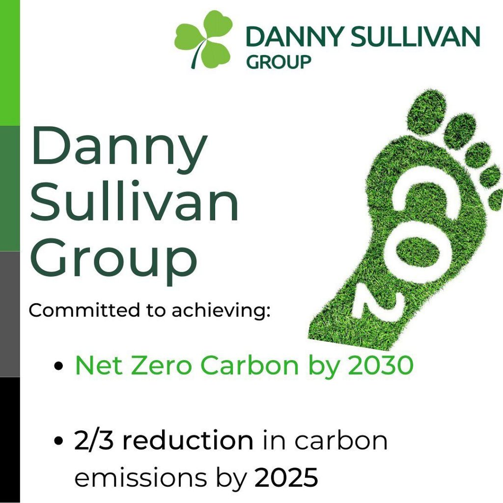 Danny Sullivan Group have committed to achieve Net Zero Carbon by 2030!